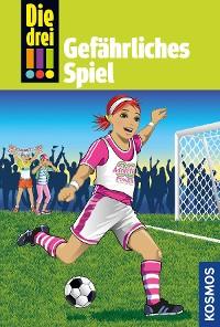Cover Die drei !!!, 70, Gefährliches Spiel (drei Ausrufezeichen)