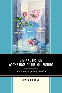 Cover Liminal Fiction at the Edge of the Millennium
