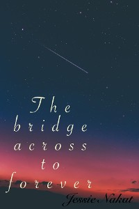 Cover The bridge across to forever