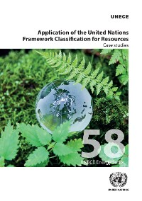 Cover Application of the United Nations Framework Classification for Resources: Case Studies