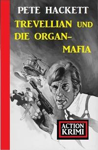 Cover Trevellian und die Organ-Mafia: Action Krimi