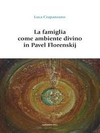 Cover La famiglia come ambiente divino in Pavel Florenskij