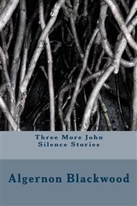 Cover Three More John Silence Stories