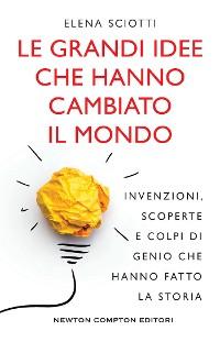 Cover Le grandi idee che hanno cambiato il mondo
