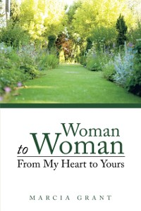 Cover Woman to Woman: from My Heart to Yours