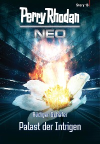Cover Perry Rhodan Neo Story 16: Palast der Intrigen