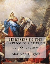 Cover Heresies In The Catholic Church: An Overview