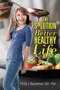 Cover The Solution to a Better Healthy Life