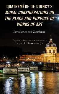 Cover Quatremère de Quincy's Moral Considerations on the Place and Purpose of Works of Art