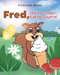 Cover Fred, the Ice Cream-Eating Squirrel