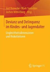 Cover Devianz und Delinquenz im Kindes- und Jugendalter