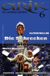 Cover Arik der Schwertkämpfer 6: Die Schrecken der Stahlburg