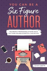 Cover You Can Be a Six Figure Author