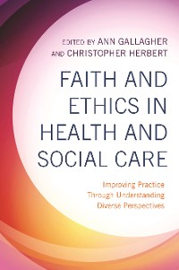 Cover Faith and Ethics in Health and Social Care