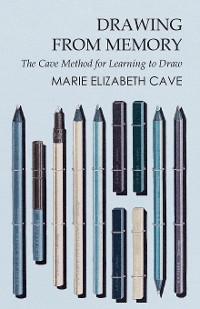 Cover Drawing from Memory - The Cave Method for Learning to Draw