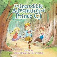 Cover The Incredible Adventures of Prince Cj