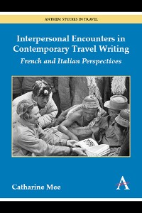 Cover Interpersonal Encounters in Contemporary Travel Writing