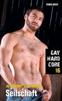 Cover Gay Hardcore 16: Seilschaft