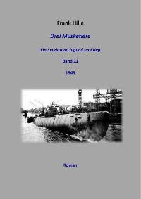 Cover Drei Musketiere - Eine verlorene Jugend im Krieg, Band 22