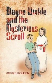 Cover Blayne Winkle and the Mysterious Scroll