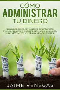 Cover Cómo Administrar tu Dinero