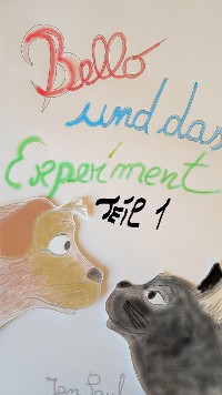 Cover Bello, das Experiment Teil 1