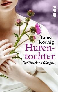 Cover Hurentochter - Die Distel von Glasgow