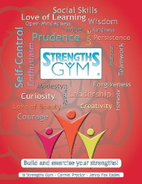 Cover Strengths Gym ®: Build and Exercise Your Strengths!: ® Strengths Gym