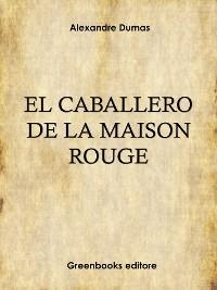 Cover El caballero de la «Maison Rouge»