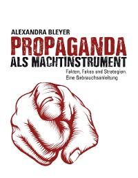 Cover Propaganda als Machtinstrument