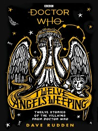 Cover Twelve Angels Weeping: Twelve stories of the villains from Doctor Who