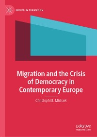 Cover Migration and the Crisis of Democracy in Contemporary Europe