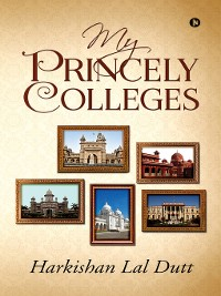 Cover My Princely Colleges