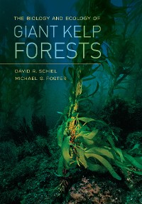Cover The Biology and Ecology of Giant Kelp Forests