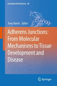 Cover Adherens Junctions: from Molecular Mechanisms to Tissue Development and Disease