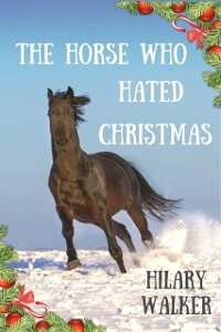 Cover Horse Who Hated Christmas