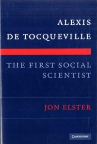 Cover Alexis de Tocqueville, the First Social Scientist