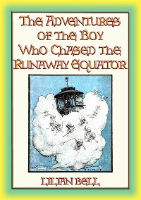 Cover THE ADVENTURES OF THE BOY WHO CHASED THE RUNAWAY EQUATOR - 12 Strange Adventures