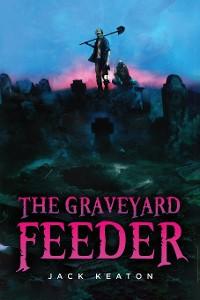 Cover The Graveyard Feeder