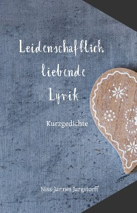Cover Leidenschaftlich Liebende Lyrik