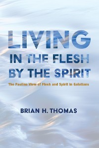 Cover Living in the Flesh by the Spirit