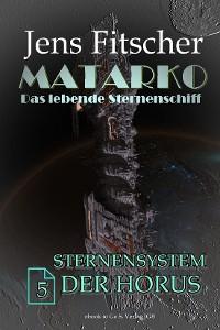 Cover Sternensystem der Horus (MATARKO 5)