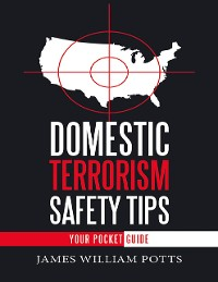 Cover Domestic Terrorism Safety Tips: Your Pocket Guide