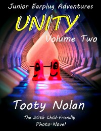 Cover Junior Earplug Adventures: Unity Volume Two