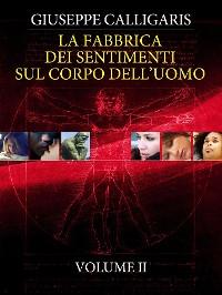 Cover La Fabbrica dei Sentimenti sul Corpo dell'Uomo - Vol. 2