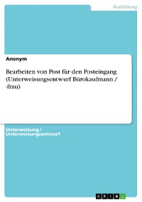 Cover Bearbeiten von Post für den Posteingang (Unterweisungsentwurf Bürokaufmann / -frau)