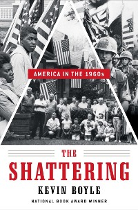 Cover The Shattering: America in the 1960s