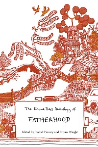 Cover The Emma Press Anthology of Fatherhood