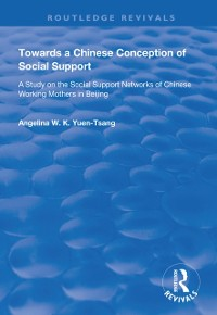 Cover Towards a Chinese Conception of Social Support