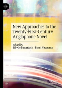 Cover New Approaches to the Twenty-First-Century Anglophone Novel